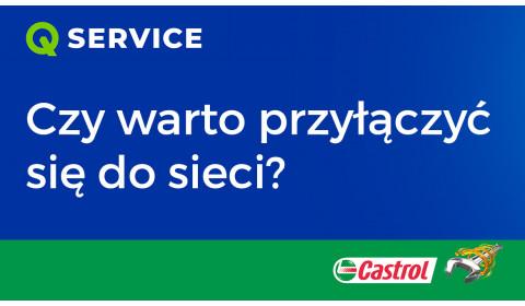 Q Service Castrol – Dlaczego warto przyłączyć się do sieci?