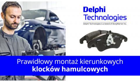 Prawidłowy montaż kierunkowych klocków hamulcowych według Delphi Technologies